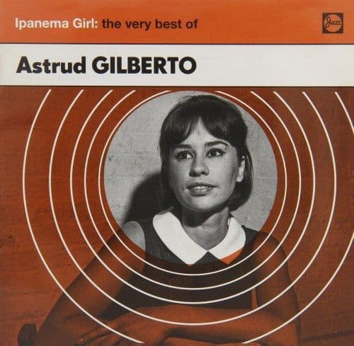 Astrud Gilberto<br>Ipanema Girl: The Very Best Of<br>CD, Comp